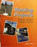 img - for Welding Projects by Ruck, James A. (1998) Paperback book / textbook / text book