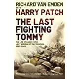 The Last Fighting Tommy: The Life of Harry Patch, The Only Surviving Veteran of the Trenchesby Harry Patch