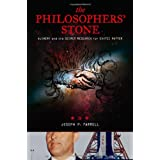The Philosopher's Stone: Alchemy and the Secret Research for Exotic Matter ~ Joseph P. Farrell