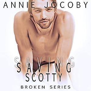 Saving Scotty: Broken Book 2 Audiobook