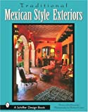 img - for Traditional Mexican Style Exteriors by McMenamin, Donna (2003) Hardcover book / textbook / text book