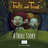 Truls and Trine - A Troll Story (Be the magic you are Book 4)