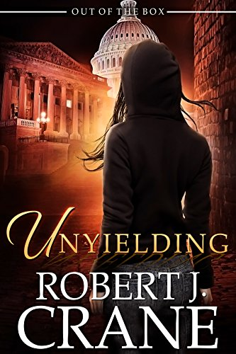 Robert J. Crane - Unyielding (Out of the Box Book 11)