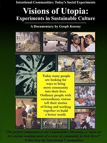 Visions of Utopia I: Experiments in Sustainable Culture