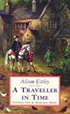 A Traveller in Time Alison Uttley