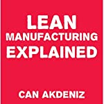 Lean Manufacturing Explained | Can Akdeniz