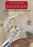 A Filha do Rei do Pântano (Contos de Andersen) (Portuguese Edition)