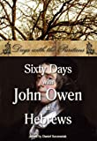 img - for Sixty Days with John Owen in Hebrews (Days with the Puritans Book 1) book / textbook / text book