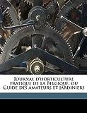 echange, troc Anonymous - Journal D'Horticulture Pratique de La Belgique, Ou Guide Des Amateurs Et Jardiniers