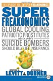 Image of SuperFreakonomics: Global Cooling, Patriotic Prostitutes, and Why Suicide Bombers Should Buy Life Insurance