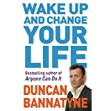 Wake Up and Change Your Lifeby Duncan Bannatyne