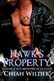 img - for Hawk's Property: Insurgents Motorcycle Club (Insurgents MC Romance) (Volume 1) book / textbook / text book