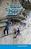 Dixie Cragger's Atlas for Tennessee Vol 2 A Climber's Guide to Tennessee