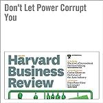 Don't Let Power Corrupt You | Dacher Keltner