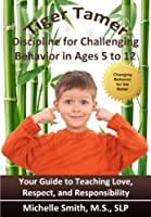Tiger Tamer: Discipline for Challenging Behavior in 5-6-7-8-9-10-11-12 Year Olds (English Edition)