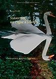 Sansonnets, un cygne à l\'envers : Cent sonnets, insignes allant vers.... par Pierre Thiry