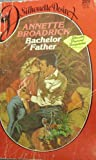 Bachelor Father (0373052197) by Annette Broadrick