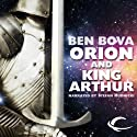 Orion and King Arthur Audiobook by Ben Bova Narrated by Stefan Rudnicki