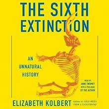 The Sixth Extinction: An Unnatural History | Livre audio Auteur(s) : Elizabeth Kolbert Narrateur(s) : Anne Twomey