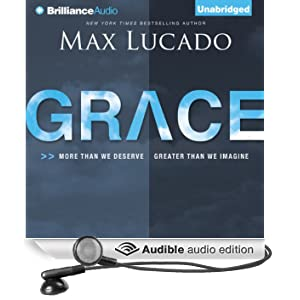 Grace: More than We Deserve, Greater than We Imagine (Unabridged)