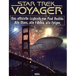Star Trek Voyager - das offizielle Logbuch von Paul Ruditis: Alle Stars, alle Fakten,