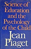 img - for Science of Education and the Psychology of the Child book / textbook / text book