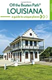 img - for Louisiana Off the Beaten Path : A Guide to Unique Places (Off the Beaten Path Series) book / textbook / text book