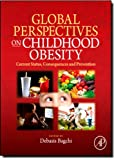 Debasis Bagchi Global Perspectives on Childhood Obesity