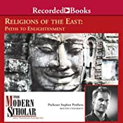 The Modern Scholar: Religions of the East: Paths to Enlightenment | [Stephen Prothero]