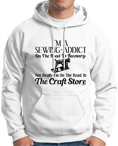 Sewing Addict On The Road To Recovery, Craft Store Hoodie Sweatshirt Medium White