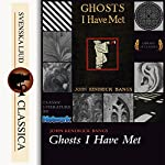 Ghosts I Have Met and Some Others | John Kendrick Bangs