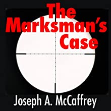 The Marksman's Case Audiobook by Joseph A. McCaffrey Narrated by Scott R. Pollak