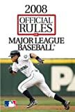 2008 Official Rules of Major League Baseball (Official Rules of Major League Baseball)