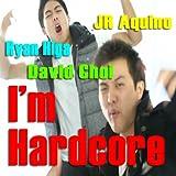 I'm Hardcore (feat. Ryan Higa, David Choi & Jr Aquino) - Single