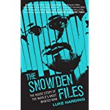 The Snowden Files: The Inside Story of the World's Most Wanted Man ~ Luke Harding