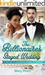 The Billionaire's Staged Wedding: A B...