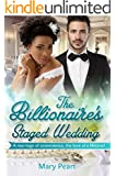The Billionaire's Staged Wedding: A BWWM Marriage Of Convenience Romance