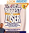 The Biggest Loser: The Weight Loss Program to Transform Your Body, Health, and Life--Adapted from NBC's Hit Show!