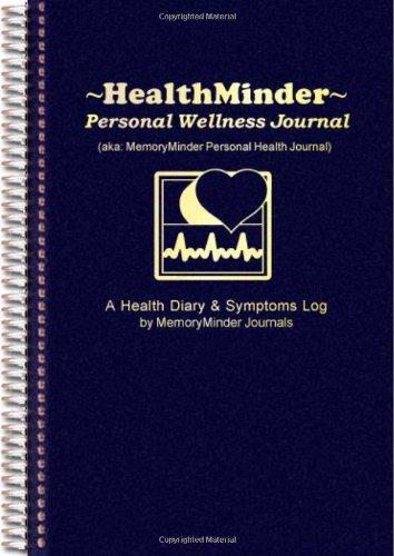 HEALTHMINDER Personal Wellness Journal (a.k.a MemoryMinder Personal Health Journal) Health Diary and Symptoms Log