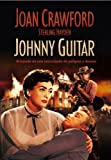Johnny Guitar [Import espagnol]