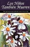Los Ninos Mueren Tambien / Spanish Children Die, Too (Spanish Edition)