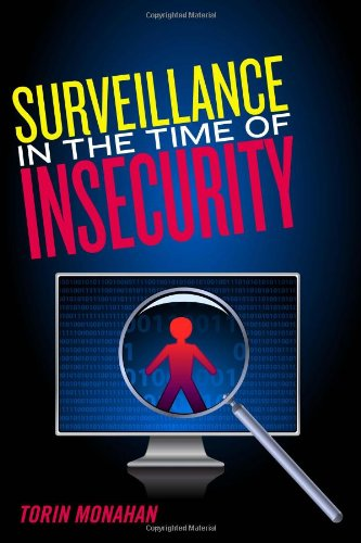 Surveillance in the Time of Insecurity (Critical Issues in Crime and Society)