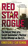Red Star Rogue: The Untold Story of a Soviet Submarine
