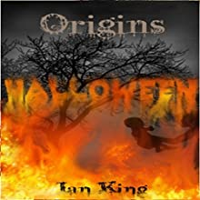 Origins Halloween (       UNABRIDGED) by Ian King Narrated by Ian King