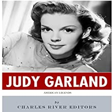 American Legends: The Life of Judy Garland (       UNABRIDGED) by Charles River Editors Narrated by Patricia Hoeksema