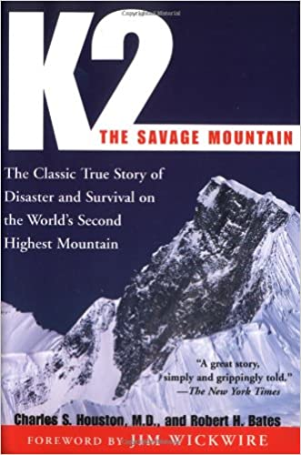 K2, The Savage Mountain: The Classic True Story of Disaster and Survival on the World's Second Highest Mountain written by Charles S. Houston