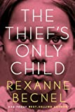The Thief's Only Child (1936467186) by Becnel, Rexanne
