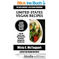 Top 30 Most Popular United States VEGAN Recipes: Top-Notch Collection Of Delicious, Quick And Easy Mouth-Watering United States VEGAN Dishes You Must Enjoy
