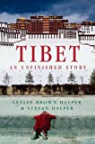 Tibet: An Unfinished Story