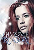 img - for Give Me Reason-Reason Series #1 (The Reason Series) book / textbook / text book